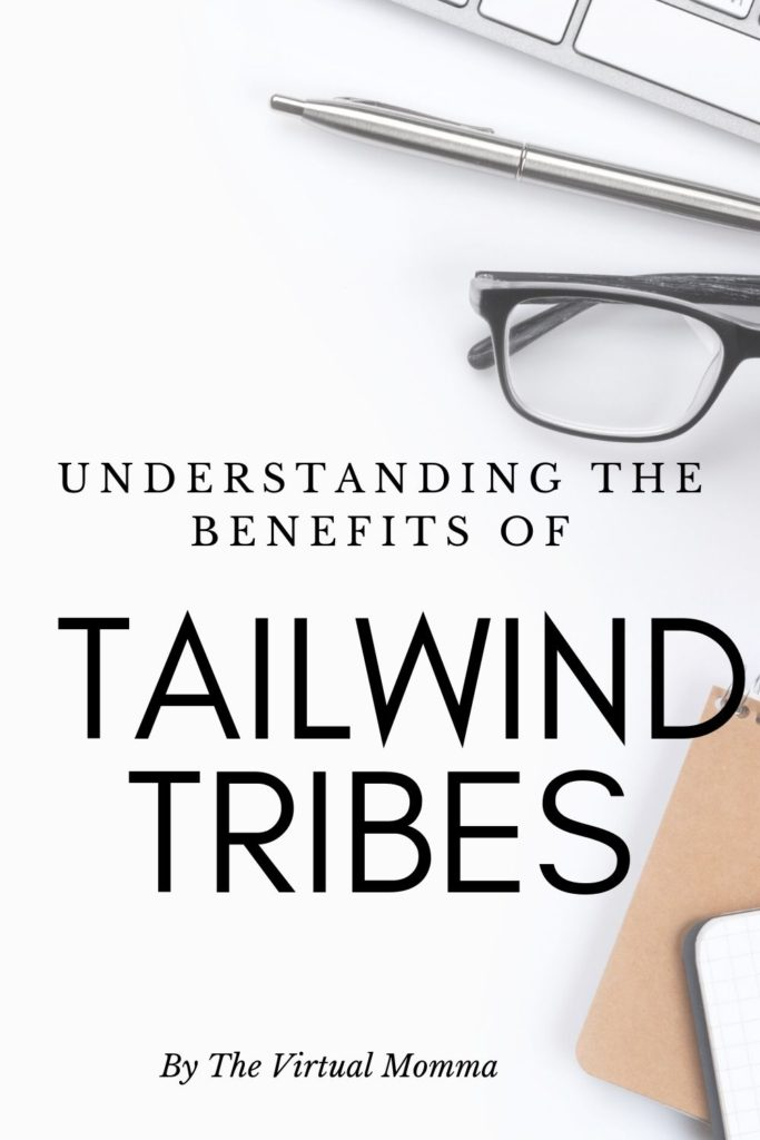 Understanding the Benefits of Tailwind Tribes by the vitual momma