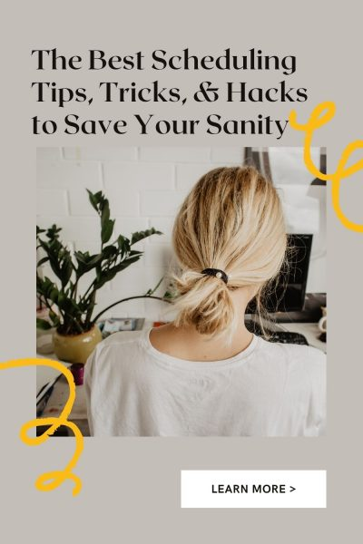 The Best Scheduling Tips, Tricks, and Hacks to Save Your Sanity